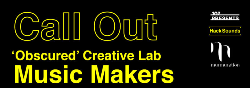 Hack Sounds and Murmuration Creative Lab Call Out for Music Makers